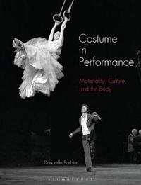 Costume in Performance by Donatella Barbieri