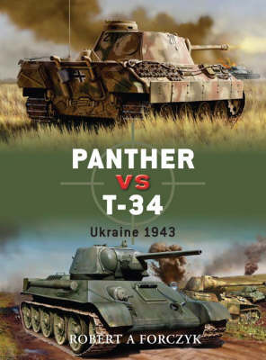 Panther vs T-34 by Robert Forczyk