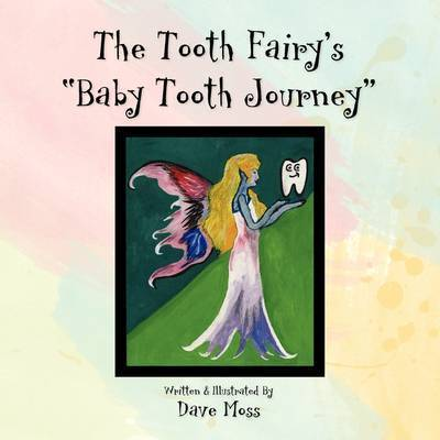 The Tooth Fairy's Baby Tooth Journey by Dave Moss