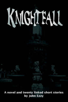 Knightfall by John Ezzy