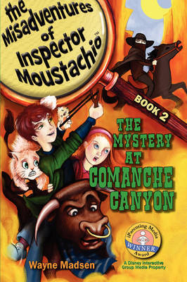 The Mystery at Comanche Canyon - The Misadventures of Inspector Moustachio / Book Two by Wayne Madsen