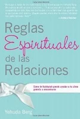 Reglas Espirituales De Las Relaciones by Yehuda Berg