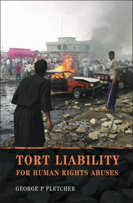Tort Liability for Human Rights Abuses by George Philip Fletcher image