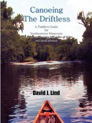 Canoeing the Driftless by David J. Lind