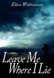 Leave Me Where I Lie by Ellen Williamson image