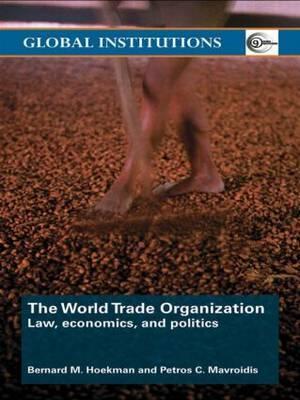 The World Trade Organization (WTO) by Bernard M Hoekman