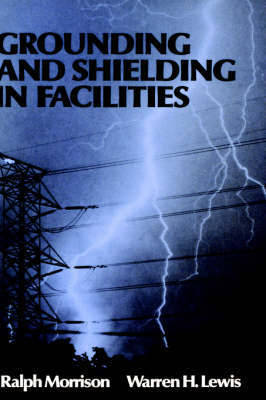 Grounding and Shielding in Facilities by Ralph Morrison image