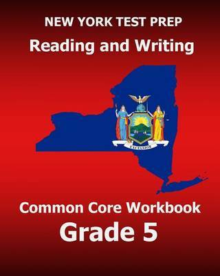 New York Test Prep Reading and Writing Common Core Workbook Grade 5: Preparation for the New York Common Core Ela Test by Test Master Press New York image