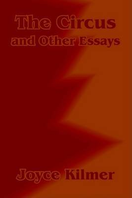 The Circus and Other Essays by Joyce Kilmer image