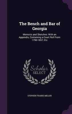 The Bench and Bar of Georgia by Stephen Franks Miller image