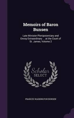 Memoirs of Baron Bunsen by Frances Waddington Bunsen image