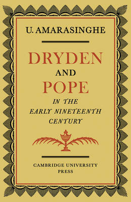 Dryden and Pope in the Early Nineteenth-Century by Upali Amarasinghe image