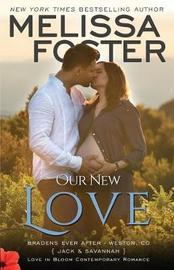 Our New Love (the Bradens by Melissa Foster