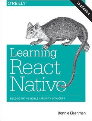 Learning React Native, 2e by Bonnie Eisenman