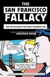 The San Francisco Fallacy by Jonathan Siegel