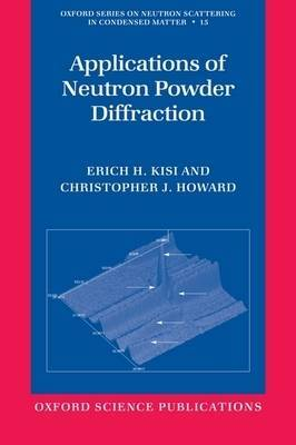 Applications of Neutron Powder Diffraction by Erich H Kisi