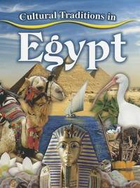 Cultural Traditions in Egypt by Lynn Peppas