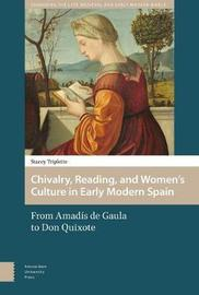 Chivalry, Reading, and Women's Culture in Early Modern Spain by Stacey Triplette