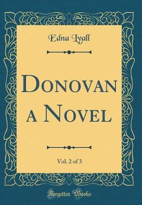 Donovan a Novel, Vol. 2 of 3 (Classic Reprint) by Edna Lyall image