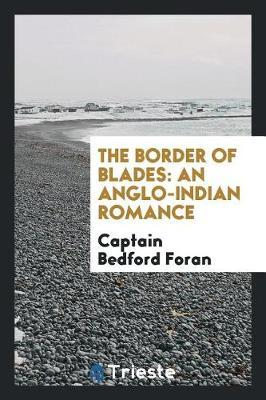 The Border of Blades by Captain Bedford Foran image