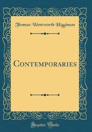 Contemporaries (Classic Reprint) by Thomas Wentworth Higginson image