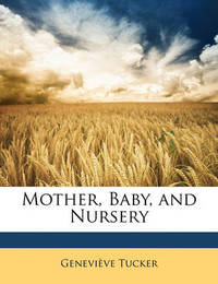 Mother, Baby, and Nursery by Genevive Tucker