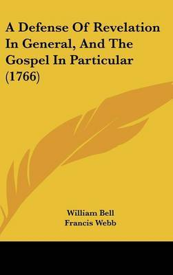 A Defense of Revelation in General, and the Gospel in Particular (1766) by Francis Webb image
