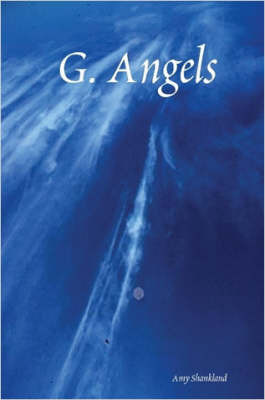 G. Angels by Amy Shankland