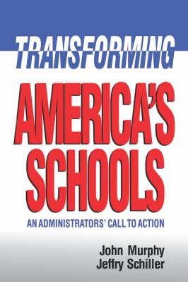 Transforming America's Schools by John Murphy