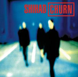 Churn - 20th Anniversary Edition (LP) [Remastered] by Shihad