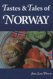 Tastes and Tales of Norway by Siri Lise Doub image