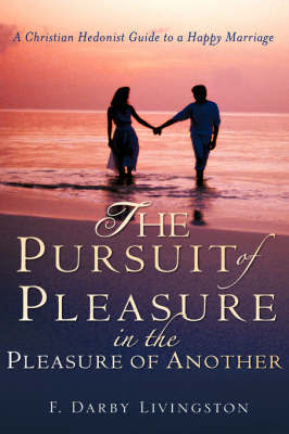 The Pursuit of Pleasure in the Pleasure of Another by F. Darby, Livingston image