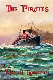 The Pirates by Morgan Robertson