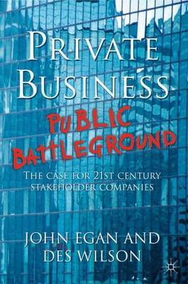 Private Business - Public Battleground: The Case for 21st Century Stakeholder Companies by John Egan image