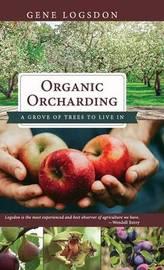 Organic Orcharding by Gene Logsdon