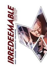 Irredeemable Premier Vol. 3 by Mark Waid