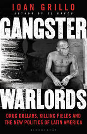 Gangster Warlords by Ioan Grillo