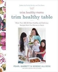 Trim Healthy Mama: The Trim Healthy Table by Pearl Barrett