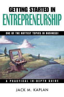 Getting Started in Entrepreneurship by Jack M. Kaplan