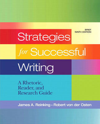 Strategies for Successful Writing: A Rhetoric, Reader and Research Guide by James A. Reinking