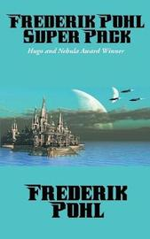 Frederik Pohl Super Pack by Frederik Pohl