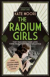 The Radium Girls by Kate Moore