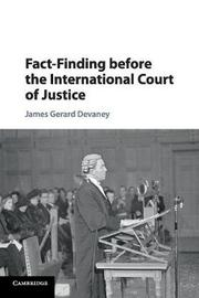 Fact-Finding before the International Court of Justice by James Gerard Devaney