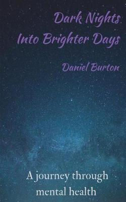 Dark Nights Into Brighter Days by MR Daniel Burton image