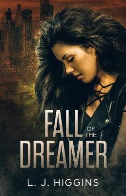 Fall of the Dreamer by L J Higgins
