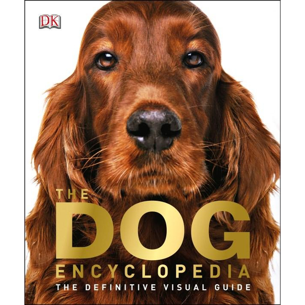 The Dog Encyclopedia, by DK