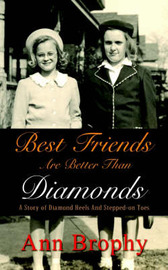 Best Friends are Better Than Diamonds: A Story of Diamond Heels and Stepped-on Toes by Ann Brophy image