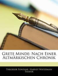 Grete Minde: Nach Einer Altmrkischen Chronik by Harvey Waterman Thayer