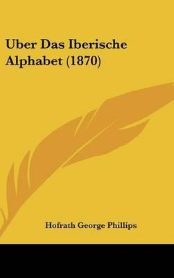 Uber Das Iberische Alphabet (1870) by Hofrath George Phillips image