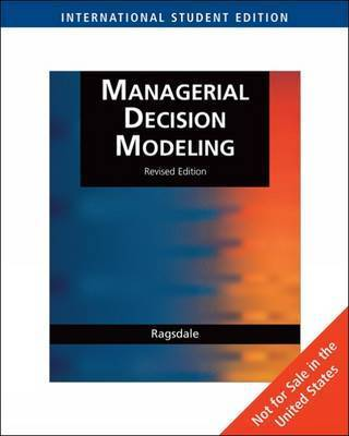 Managerial Decision Modeling: WITH Student CD-Rom, Microsoft Project Management 2007 and Crystal Ball Pro Printed Access Card by Cliff T Ragsdale
